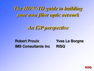 The HOW-TO guide to building your own fiber optic network  An ISP perspective