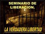 SEMINARIO DE LIBERACION.