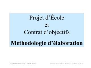 Projet d  cole                        et                                         Contrat d objectifs M thodologie d  lab