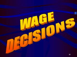 WAGE  DECISIONS