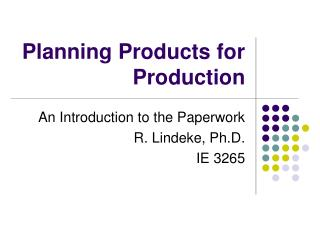 Planning Products for Production