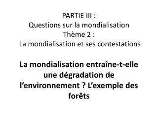 PARTIE III :  Questions sur la mondialisation Th me 2 :  La mondialisation et ses contestations  La mondialisation entra