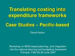 Translating costing into expenditure frameworks