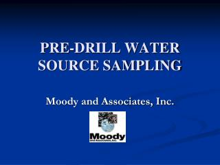 PRE-DRILL WATER SOURCE SAMPLING