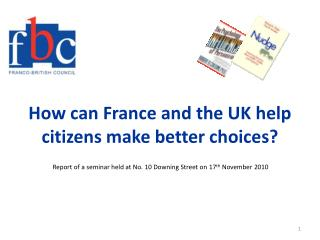 How can France and the UK help citizens make better choices