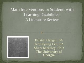 Math Interventions for Students with Learning Disabilities:  A Literature Review