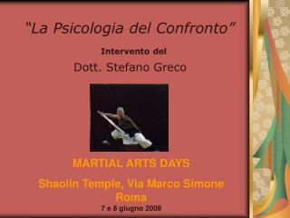 La Psicologia del Confronto                 Intervento del Dott. Stefano Greco