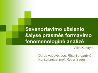 Savanoriavimo u sienio  alyse prasmes formavimo fenomenologine analize