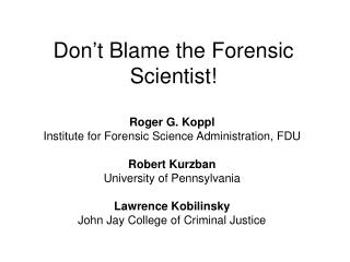 Don t Blame the Forensic Scientist