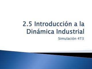 2.5 Introducci n a la Din mica Industrial