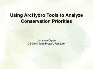 Using ArcHydro Tools to Analyze Conservation Priorities