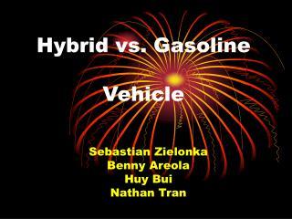 Hybrid vs. Gasoline  Vehicle