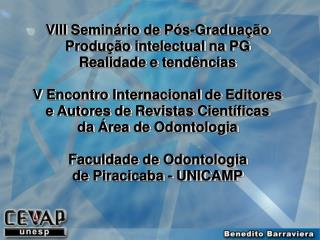 VIII Semin rio de P s-Gradua  o Produ  o intelectual na PG Realidade e tend ncias   V Encontro Internacional de Editores