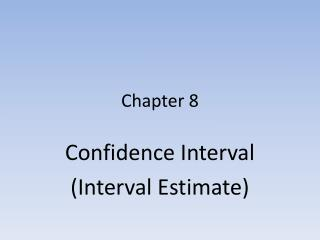 Confidence Interval  Interval Estimate