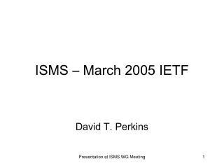 ISMS   March 2005 IETF