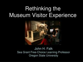 Rethinking the  Museum Visitor Experience