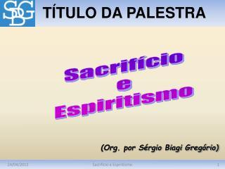 Sacrif cio e Espiritismo
