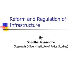Reform and Regulation of Infrastructure