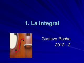 1. La integral