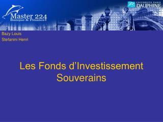 Les Fonds d Investissement Souverains