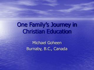 One Family s Journey in Christian Education