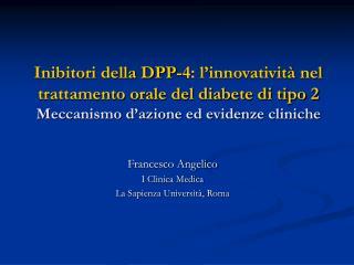 Inibitori della DPP-4: l innovativit  nel trattamento orale del diabete di tipo 2 Meccanismo d azione ed evidenze clinic