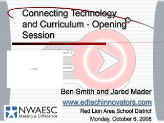 Connecting Technology and Curriculum - Opening Session