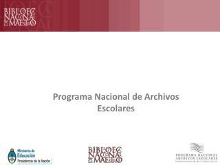 Programa Nacional de Archivos Escolares