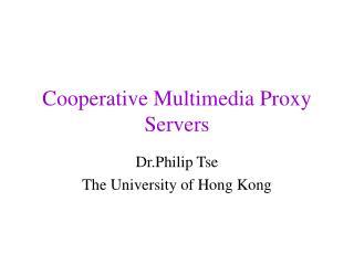 Cooperative Multimedia Proxy Servers