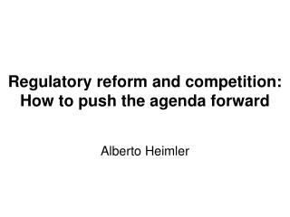 Regulatory reform and competition: How to push the agenda forward