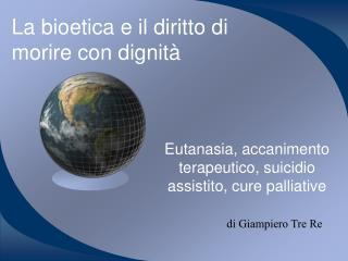 La bioetica e il diritto di morire con dignit