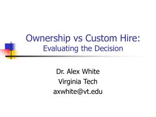 Ownership vs Custom Hire: Evaluating the Decision