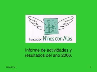 Informe de actividades y resultados del a o 2006.