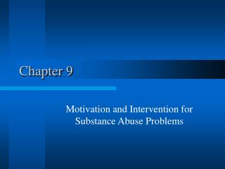 Motivation and Intervention for Substance Abuse Problems
