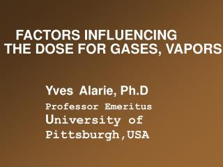 FACTORS INFLUENCING  THE DOSE FOR GASES, VAPORS