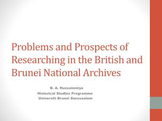 Problems and Prospects of Researching in the British and Brunei National Archives