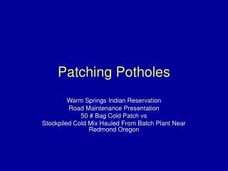 Patching Potholes