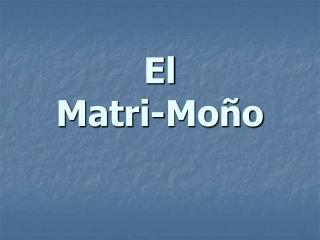 El Matri-Mo o