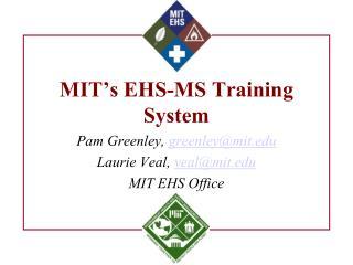 MIT s EHS-MS Training System