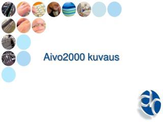 Aivo2000 kuvaus