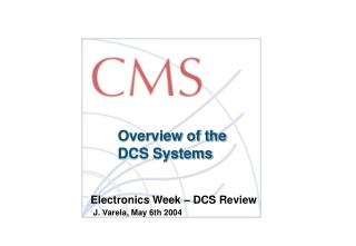 Overview of the  DCS Systems