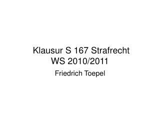 Klausur S 167 Strafrecht WS 2010