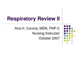 Respiratory Review II
