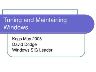 Tuning and Maintaining Windows