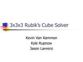 3x3x3 Rubik s Cube Solver