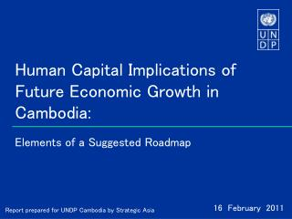 Human Capital Implications of Future Economic Growth in Cambodia: Elements of a Suggested Roadmap