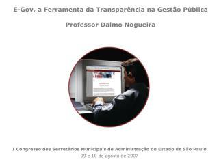 I Congresso dos Secret rios Municipais de Administra  o do Estado de S o Paulo 09 e 10 de agosto de 2007
