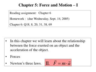 In this chapter we will learn about the relationship between the force exerted on an object and the acceleration of the