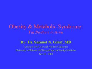 Obesity  Metabolic Syndrome: Fat Brothers in Arms