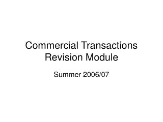 Commercial Transactions Revision Module